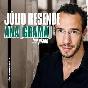 Júlio Resende - ANA(GRAMA) for Piano