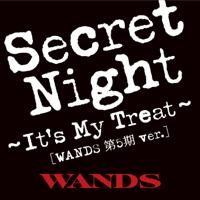 Secret Night~It's My Treat~ [WANDS 第五期 ver.]