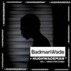 HUGHWADEMAN, Vol. 1: VIBES PON STEREO - BadmanWade