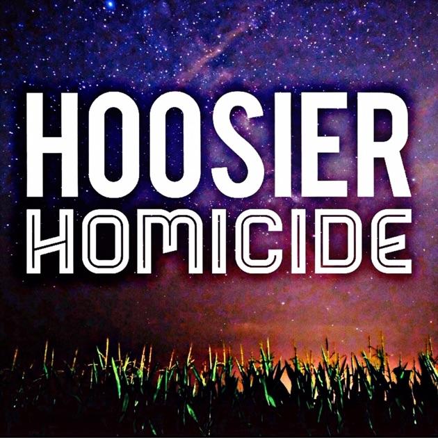 Hoosier Homicide by Danielle, Daniel, & Karla on Apple Podcasts