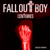 Centuries (Gazzo Remix) - Fall Out Boy