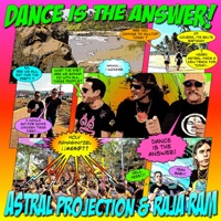 Dance Is The Answer - ASTRAL PROJECTION