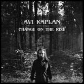 Change on the Rise - Avi Kaplan