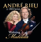 Waltzing Matilda - André Rieu & Mirusia Louwerse