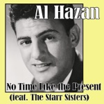 Al Hazan - No Time Like the Present (feat. The Starr Sisters)