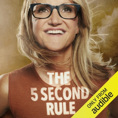 The 5 Second Rule: Transform your Life, Work, and Confidence with Everyday Courage (Unabridged)