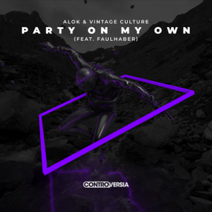 Alok & Vintage Culture - Party on My Own feat. FAULHABER