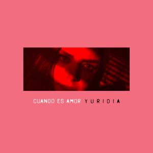 Yuridia - Cuando Es Amor