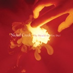 Nickel Creek - Tomorrow Is a Long Time