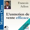 François Aélion - L'entretien de vente efficace: Master Class artwork