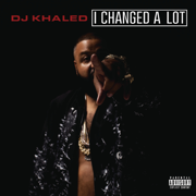 I Changed a Lot (Deluxe Version) - DJ Khaled