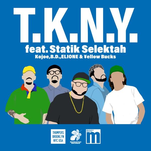 T.K.N.Y. (feat. Statik Selektah) - Single