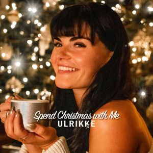 Ulrikke - Spend Christmas with Me