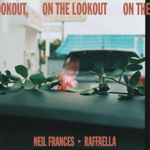 NEIL FRANCES - On the Lookout feat. Raffaella