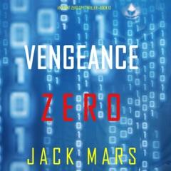 Vengeance Zero: An Agent Zero Spy Thriller, Book 10 (Unabridged)