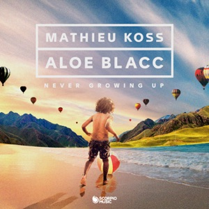 Mathieu Koss & Aloe Blacc - Never Growing Up