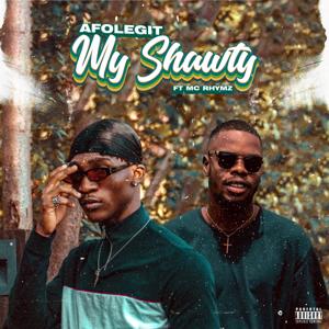 Afolegit - My Shawty feat. MC Rhymz