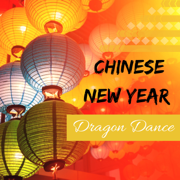Chinese New Year Dragon Dance - Best Festive Music to Celebrate Chinese Holidays - Chinese New Year Eve New Collective