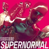 Everything Everything - Supernormal