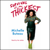 Michelle Buteau - Survival of the Thickest (Unabridged)  artwork