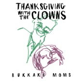 Bukkake Moms - Thanksgiving with the Clowns
