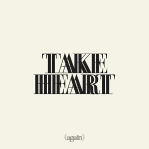 Hillsong Worship - Take Heart (Again)