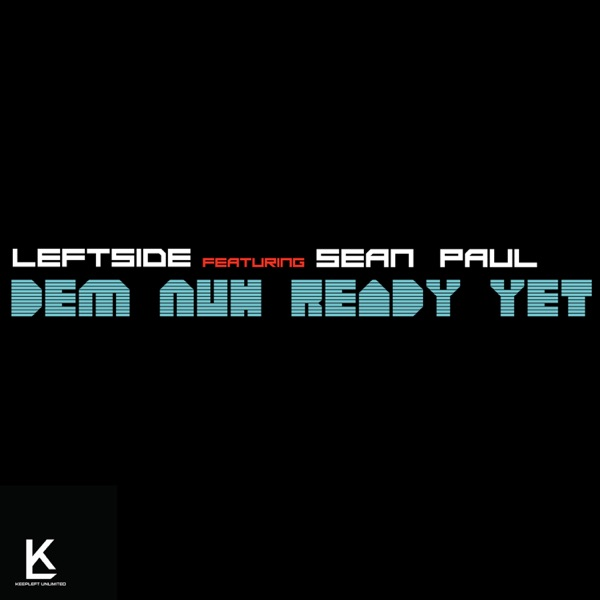 Dem Nuh Ready Yet (feat. Sean Paul) - Single