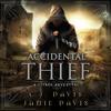 Jamie Davis & CJ Davis - Accidental Thief - Accidental Traveler Book 1: A LitRPG Accidental Traveler Adventure  artwork