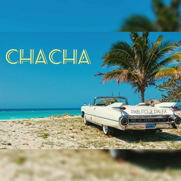 Chacha (feat. Dalex) - Single