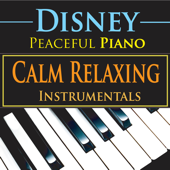 Disney Peaceful Piano: Calm Relaxing Instrumentals
