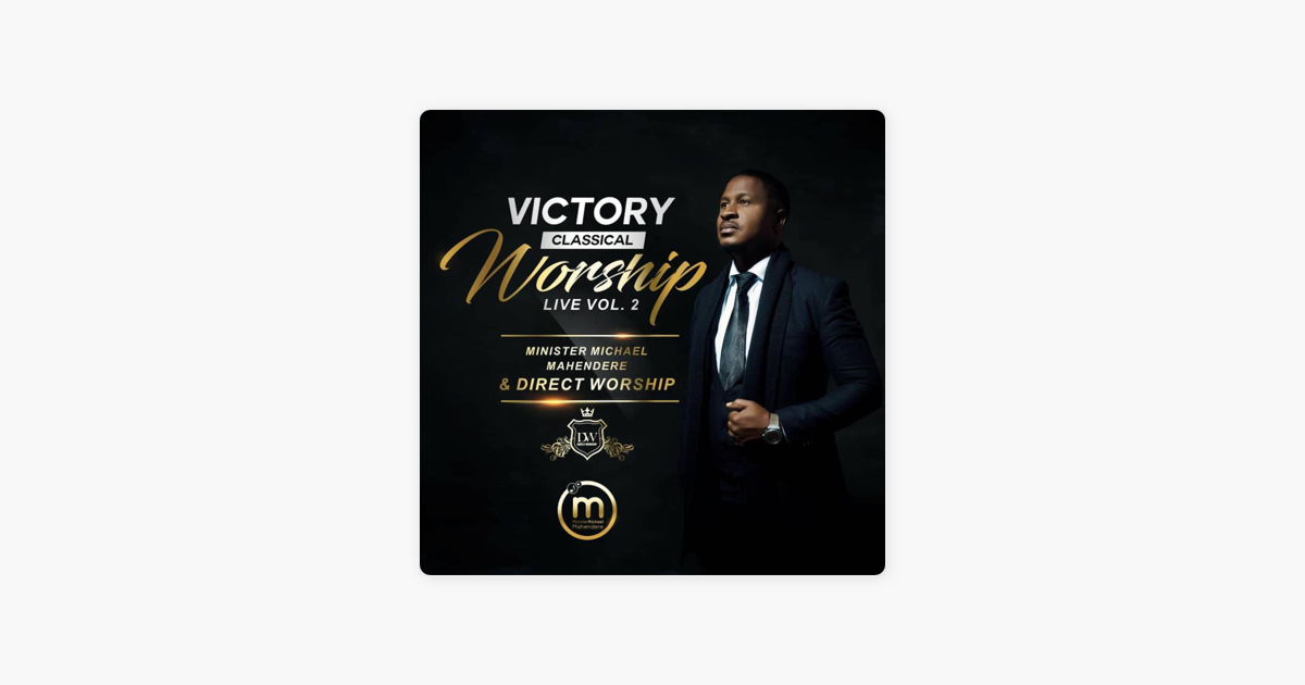 ‎Victory Classical Worship by Minister Michael Mahendere