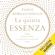 Paolo Borzacchiello - La quinta essenza: Leggi, lasciati andare e accedi al tuo prossimo livello