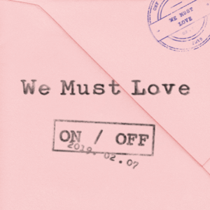 ONF - We Must Love