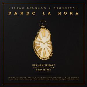 ISSAC DELGADO y Orquesta - Dando La Hora (30th Anniversary Gold Edition) [Remastered]