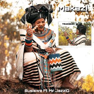 Busiswa - Makazi feat. Mr JazziQ