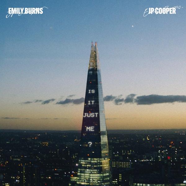 Emily Burns & Jp Cooper - Is It Just Me