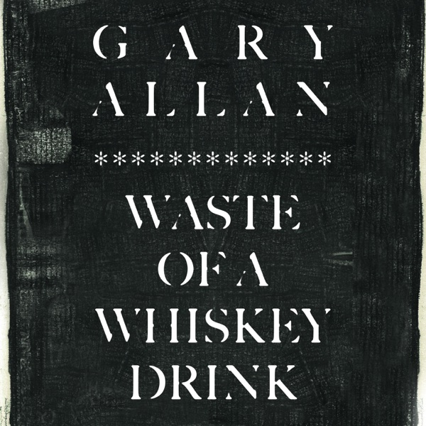 Waste Of A Whiskey Drink - Single