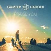 GAMPER & DADONI - Praise You