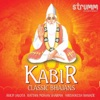 Kabir Classic Bhajans