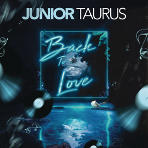 Junior Taurus - Back to Love