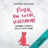 Thomas RaphaГ«l - Pour un soir seulement : Journal (sexuel) d'une ex-petite moche artwork