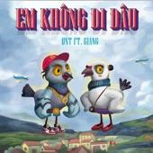 Em Không Đi Đâu (feat. Giang) artwork