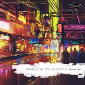 Charles Pillow Ensemble - While in Pass Manchac