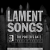 The Porter's Gate - Lament Songs
