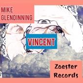 Mike Glendinning - Vincent