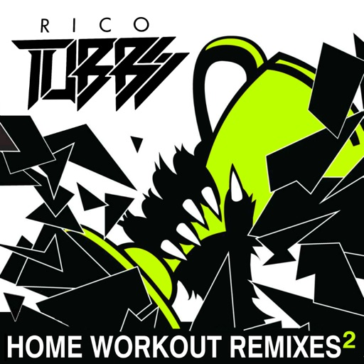 Home Workout Remixes 2 - Single by Rico Tubbs