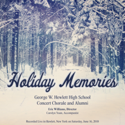 Holiday Memories - George W. Hewlett HS Concert Chorale and Alumni - George W. Hewlett HS Concert Chorale and Alumni