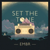 EMBR - Set The Tone