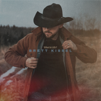 Brett Kissel - What Is Life? artwork