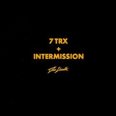 7 TRX + Intermission